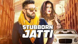 Stubborn Jatti Lyrics In Hindi
