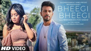 Bheegi Bheegi Lyrics In Hindi - Neha Kakkar & Tony Kakkar
