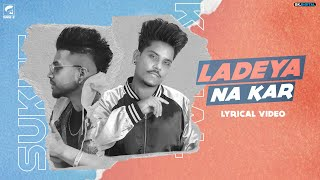 Ladeya Na Kar Lyrics In Hindi