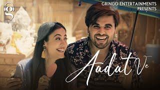 Aadat Ve Lyrics In Hindi