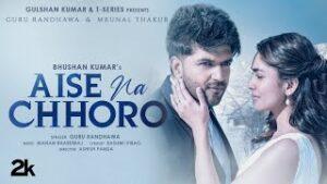 Aise Na Chhoro Lyrics In Hindi